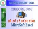 Bài giảng Tin học ứng dụng - Hệ xử lý bảng tính Microsoft excel