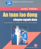 Giáo trình An toàn lao động chuyên ngành điện (dùng trong các trường trung học chuyên nghiệp): Phần 1 - KS. Vũ Quốc Hà, KS. Trần Thu Hà