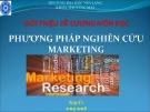 Bài giảng Giới thiệu đề cương môn học: Phương pháp nghiên cứu Marketing - ThS. Huỳnh Bá Tuệ Dương