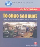 Giáo trình Tổ chức sản xuất (dùng trong các trường Trung học chuyên nghiệp): Phần 2 - Nguyễn Thượng Chính