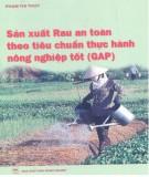 Tiêu chuẩn thực hành nông nghiệp tốt - Sản xuất rau an toàn(GAP): Phần 2
