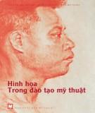 Ebook Hình họa trong đào tạo mỹ thuật: Phần 1 - ĐH Mỹ Thuật Việt Nam