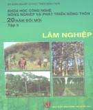 Tập 5: Lâm nghiệp - Khoa học công nghệ nông nghiệp và phát triển nông thôn 20 năm đổi mới: Phần 2