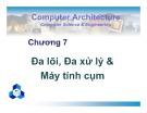 Bài giảng Kiến trúc máy tính - Chương 7:  Đa lõi, đa xử lý và máy tính cụm