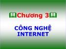 Bài giảng môn Tin học đại cương - Chương 3: Công nghệ Internet