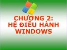 Bài giảng môn Tin học đại cương - Chương 2: Hệ điều hành Windows