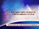 Bài giảng Các kiến thức cơ bản về chứng khoán và thị trường chứng khoán - Nguyễn Thanh Lâm