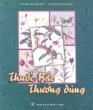 Ebook Thuốc Bắc thường dùng: Phần 1 - DS. Nguyễn Văn Quý, BS. Nguyễn Phương