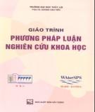 Giáo trình Phương pháp luận nghiên cứu khoa học: Phần 1 - PGS.TS. Dương Văn Tiển (ĐH Thủy lợi)