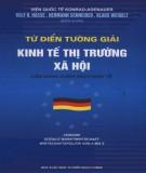 Ebook Từ điển tường giải kinh tế thị trường xã hội: Phần 2 - Viện Quốc tế Konrad Adenauer Stiftung