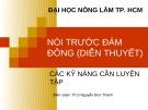 Bài giảng Nói trước đám đông (Diễn thuyết): Các kỹ năng cần luyện tập - ThS. Nguyễn Đức Thành (ĐH Nông lâm TP.HCM)