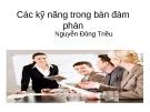 Bài giảng Các kỹ năng trong bàn đàm phán - Nguyễn Đông Triều
