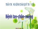 Bài giảng Bệnh tay chân miệng - Nguyễn Văn Tiếp