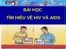 Bài giảng Bài học Tìm hiểu về HIV và AIDS