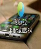 Hướng dẫn Jailbreak ios 8.1.3, 8.2, 8.3, 8.4 sử dụng công cụ Taig 2.4.3