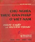 Ebook Chủ nghĩa thực dân Pháp ở Việt Nam - Thực chất và huyền thoại (Tập 1): Phần 1 - Nguyễn Văn Trung