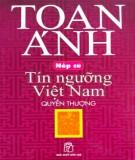 Tín ngưỡng Việt Nam - Nếp cũ (Quyển thượng): Phần 1