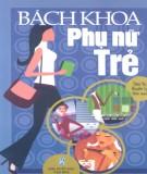 Ebook Bách khoa thư phụ nữ trẻ: Phần 1 - Tâm Vũ, Huyền Ly (biên soạn)