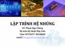 Bài giảng Lập trình hệ nhúng: Chương 1 - Phạm Ngọc Hưng