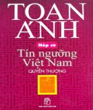 Tín ngưỡng Việt Nam - Nếp cũ(Quyển thượng): Phần 2