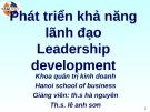 Bài giảng Phát triển khả năng lãnh đạo (Leadership development) - ThS. Hà Nguyên