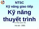Bài giảng NTSC Kỹ năng giao tiếp - Kỹ năng thuyết trình - TS. Phan Quốc Việt