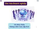 Bài giảng Văn hóa doanh nghiệp - Vũ Hữu Kiên
