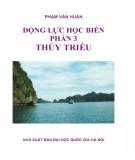 Giáo trình Động lực học biển (Phần 3: Thủy triều): Phần 1 - Phạm Văn Huấn