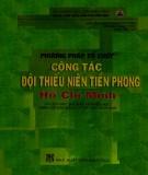 Môđun Phương pháp tổ chức công tác Đội Thiếu niên Tiền phong Hồ Chí Minh: Phần 1 - NXB Giáo dục