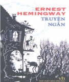 Ebook Truyện ngắn Ernest Hemingway: Phần 1 - Lê Huy Bắc