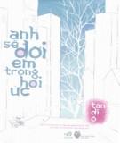 Ebook Anh sẽ đợi em trong hồi ức: Phần 2 - Tân Di Ổ