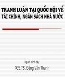 Bài giảng Tranh luận tại Quốc hội về tài chính, ngân sách nhà nước - PGS.TS. Đặng Văn Thanh