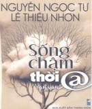 Ebook Sống chậm thời @: Phần 2 - Nguyễn Ngọc Tư, Lê Thiếu Nhơn
