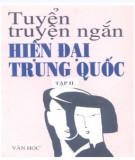 Ebook Tuyển truyện ngắn hiện đại Trung Quốc (Tập 2): Phần 1 - NXB Văn học