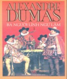 Ebook Ba người lính ngự lâm (Tập 1): Phần 1 - Alexandre Dumas