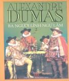 Ebook Ba người lính ngự lâm (Tập 2): Phần 2 - Alexandre Dumas