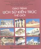 Giáo trình Lịch sử kiến trúc thế giới (Tập 1): Phần 1 - PGS. KTS. Đặng Thái Hoàng, TSKH. KTS. Nguyễn Văn Đỉnh