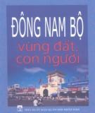 Ebook Đông Nam Bộ - Vùng đất con người: Phần 1 - NXB Quân đội nhân dân