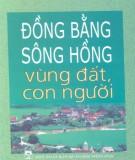Ebook Đồng bằng sông Hồng - Vùng đất con người: Phần 1 - NXB Quân đội nhân dân