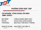 Bài giảng Hướng dẫn học tập: Thí nghiệm công nghệ lên men - Nguyễn Thị Cẩm Vi
