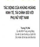 Bài giảng Tác động của khủng hoảng kinh tế, tài chính đối với phụ nữ Việt Nam - Trương Thị Mai