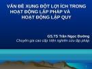 Bài giảng Vấn đề xung đột lợi ích trong hoạt động lập pháp và hoạt động lập quy - GS.TS Trần Ngọc Đường
