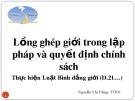 Bài giảng Lồng ghép giới trong lập pháp và quyết định chính sách - Nguyễn Chí Dũng