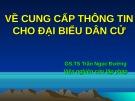 Bài giảng Về cung cấp thông tin cho đại biểu dân cử - GS.TS. Trần Ngọc Đường