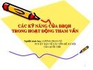 Bài giảng Các kỹ năng của ĐBQH trong hoạt động tham vấn - Lương Phan Cừ