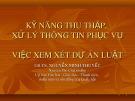 Bài giảng Kỹ năng thu thập, xử lý thông tin phục vụ việc xem xét dự án luật - GS.TS. Nguyễn Minh Thuyết