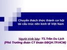Bài giảng Chuyển thách thức thành cơ hội tái cấu trúc nền kinh tế Việt Nam - TS.Trần Du Lịch