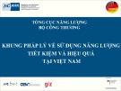 Bài thuyết trình: Khung pháp lý về sử dụng năng lượng tiết kiệm và hiệu quả tại Việt Nam