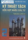 Ebook Kĩ thuật tách hỗ hợp nhiều cấu tử: Tập 2 - Nguyễn Hữu Tùng