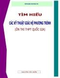 Cẩm nang cho mùa thi: Tìm hiểu các kỹ thuật giải hệ phương trình - Nguyễn Hữu Biển